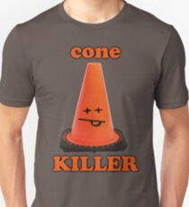 Cone killer  Unisex T-Shirt