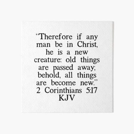 2 Corinthians 5:17 KJV Art Board Print