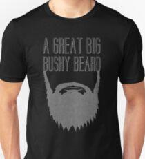 A Great Big Bushy Beard! Unisex T-Shirt