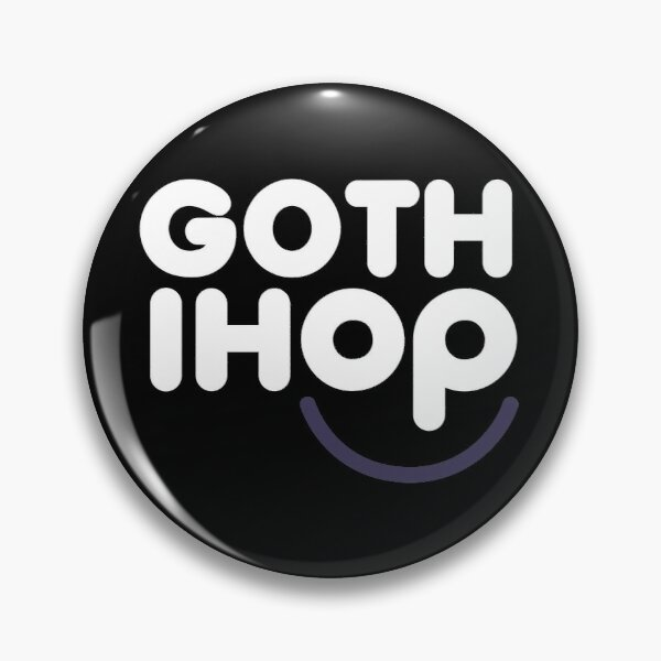 Goth IHOP (White Text) Pin