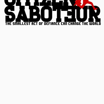 Citizen Saboteur 2 by EndersBean