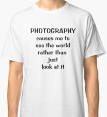 Through a photographer's eyes ... Tee ~ black text Classic T-Shirt