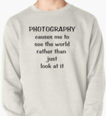 Through a photographer's eyes ... Tee ~ black text Pullover