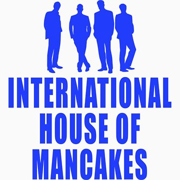 International House of Mancakes by pixelman