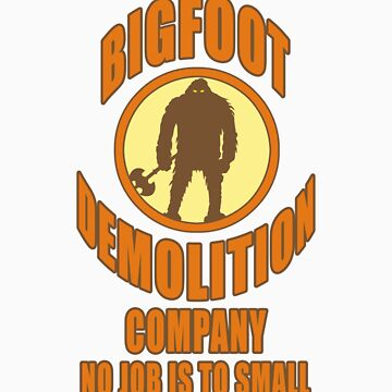 Bigfoot Demolition Company by pixelman