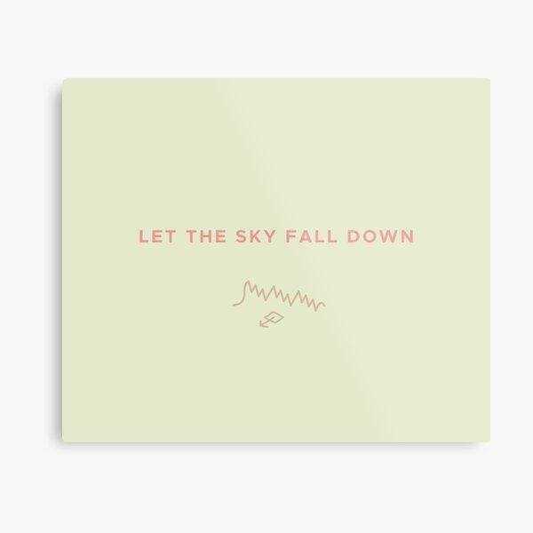 Let The Sky Fall Down Metal Print