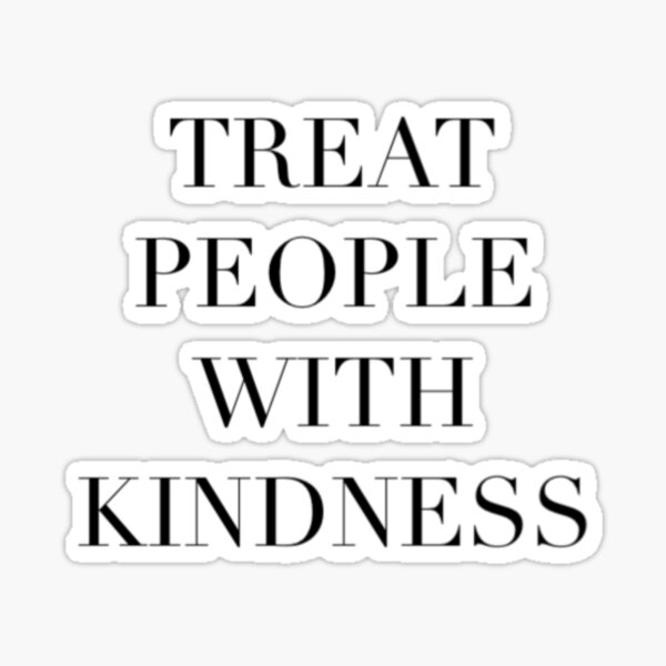 Treat people with kindness mask Sticker