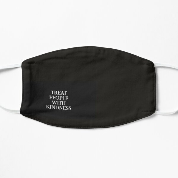 Treat people with kindness black Mask Flat Mask