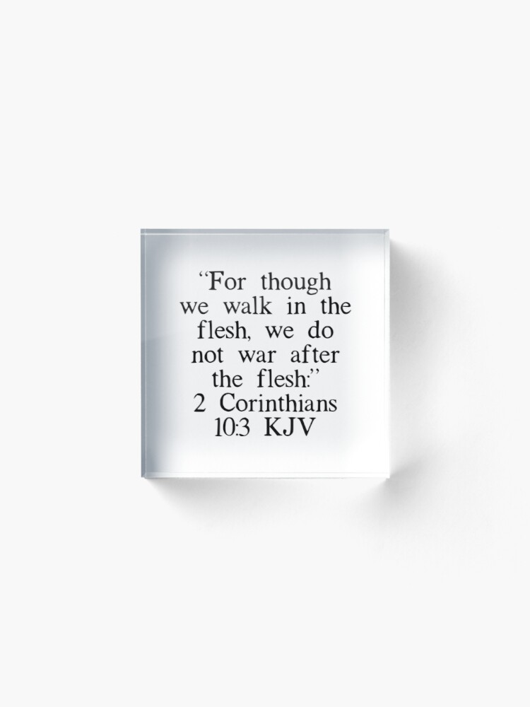 Alternate view of 2 Corinthians 10:3 KJV Acrylic Block