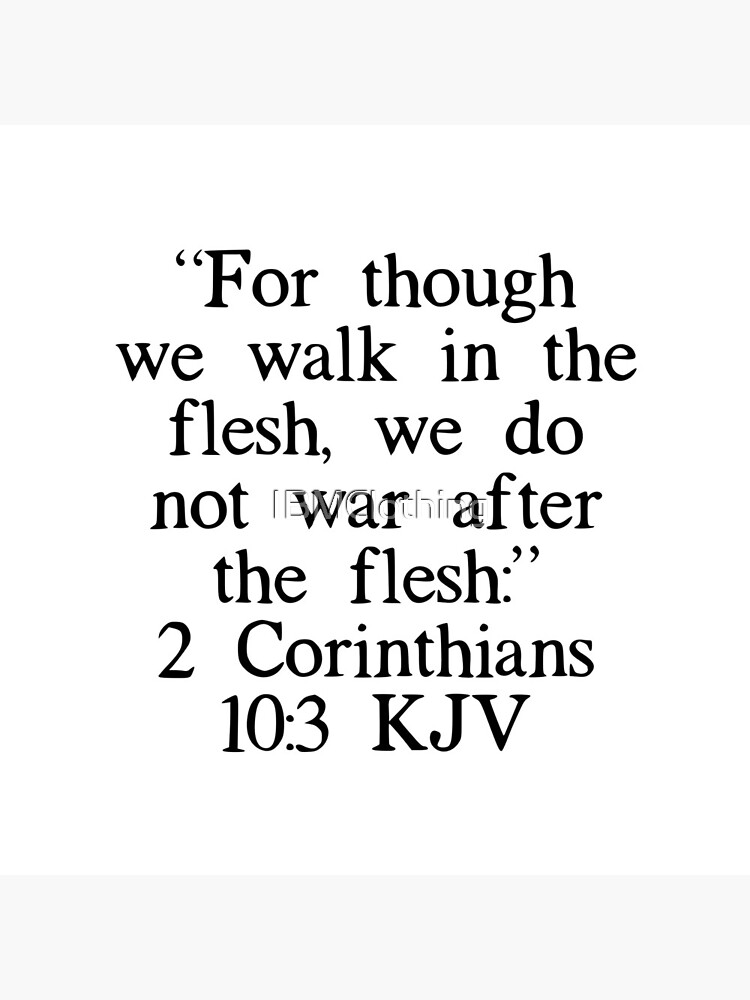 2 Corinthians 10:3 KJV by IBMClothing