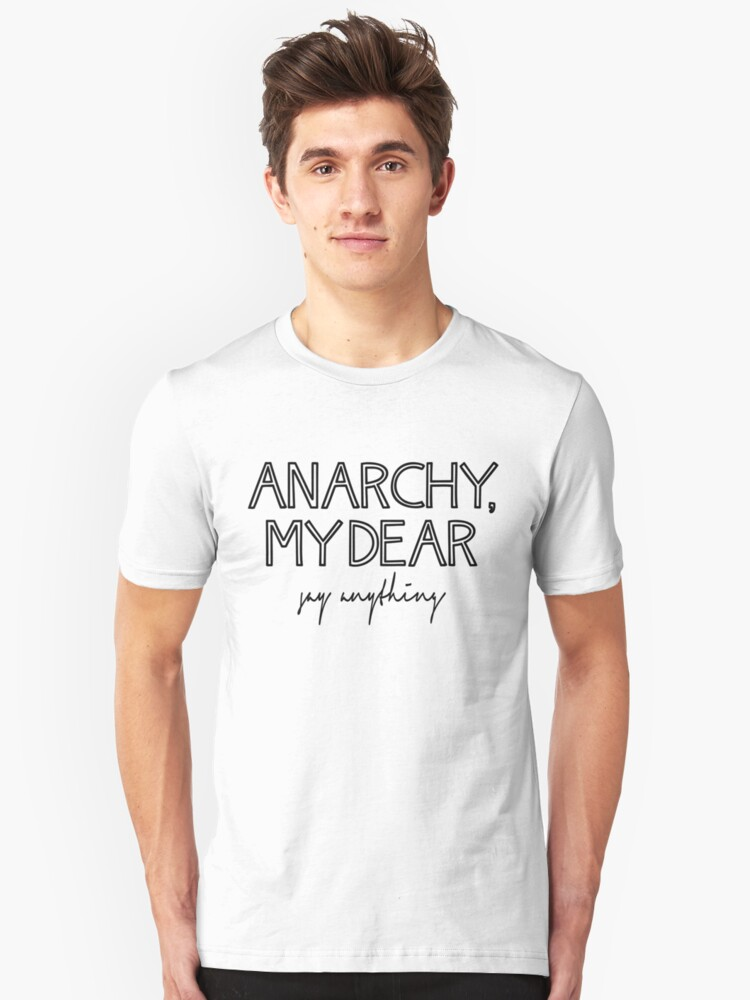 Say Anything: Anarchy, My Dear Unisex T-Shirt Front