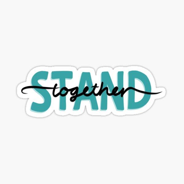 Stand Together Sticker
