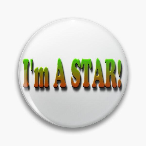 I Am A STAR! Pin
