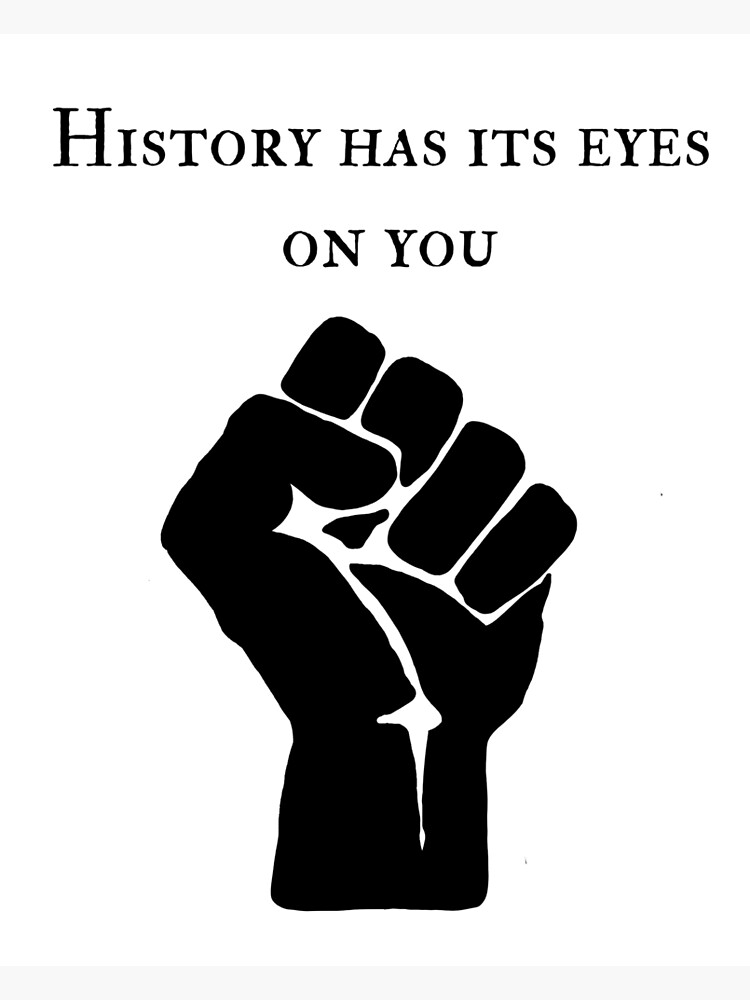 History Has Its Eyes on You - BLM by leilasol