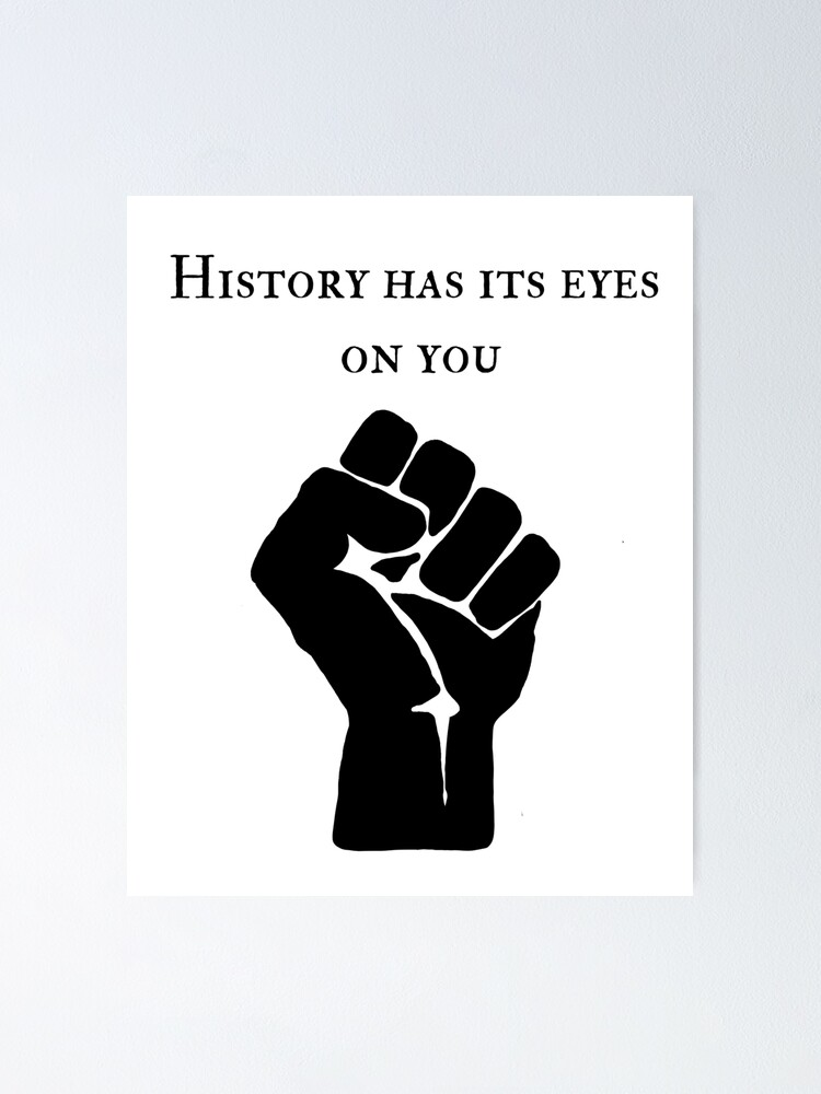 Alternate view of History Has Its Eyes on You - BLM Poster