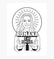 Romana Is My Homegirl Photographic Print