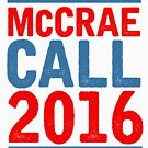 McCrea / Call 2016 Presidential Campaign - Lonesome Dove  by GroatsworthTees