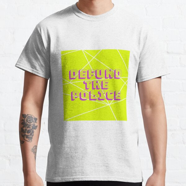 Defund the Police [Neon] Classic T-Shirt