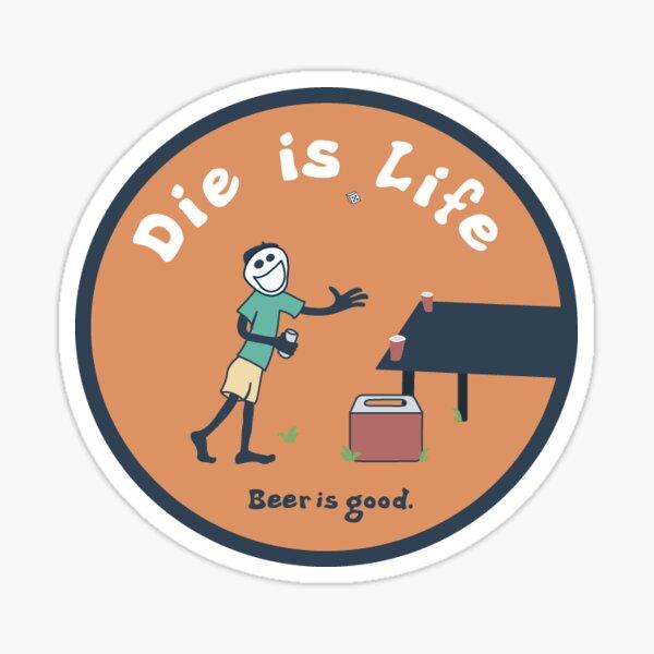 Die is Life, Beer is good Sticker