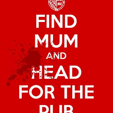 Find Mom And Head For The Pub by burlypress