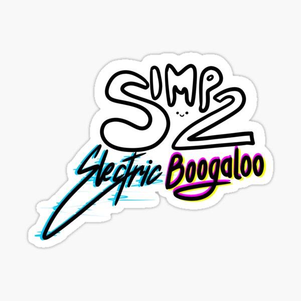 Simp 2: Electric Boogaloo Sticker