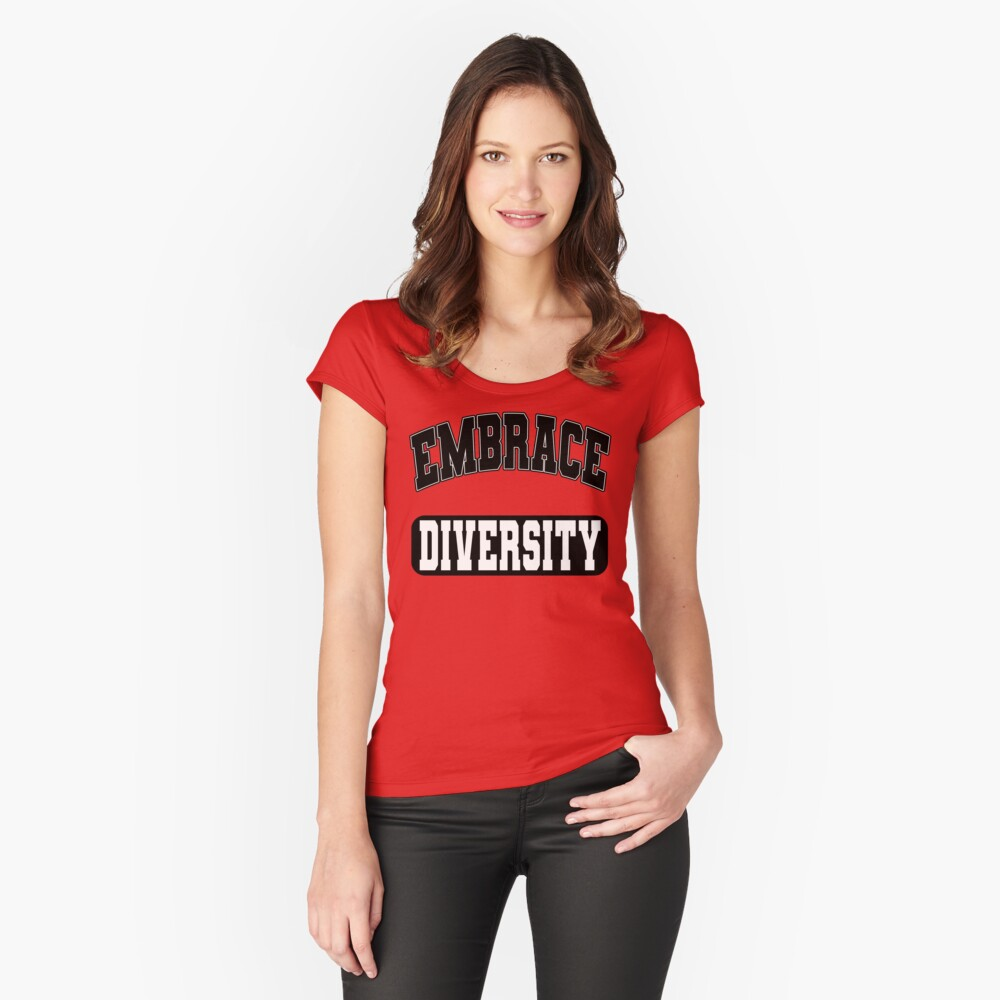 Embrace Diversity (Inspirational Quote About Respect • Vintage Retro College Look • Black) Fitted Scoop T-Shirt