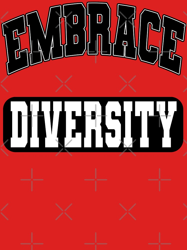 Embrace Diversity (Inspirational Quote About Respect • Vintage Retro College Look • Black) by SassyClassyMe