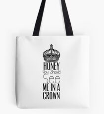 """Honey you should see me in a crown"" Moriarty quote from Sherlock (BBC) Tote Bag"
