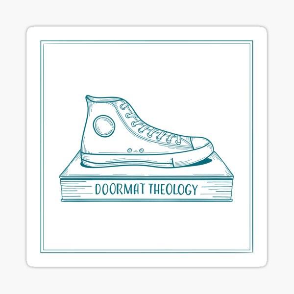 Doormat Theology Sticker