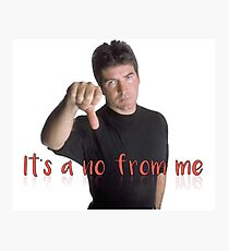 Simon Cowell It's a No From Me Photographic Print