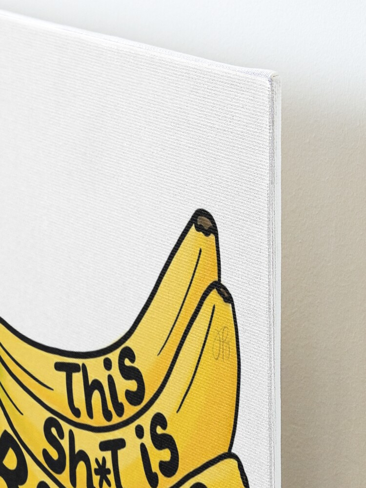 Alternate view of This Sh*t is Bananas Mounted Print