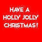 Holly Jolly Christmas by sisaro
