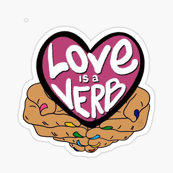 Love Is a Verb Sticker