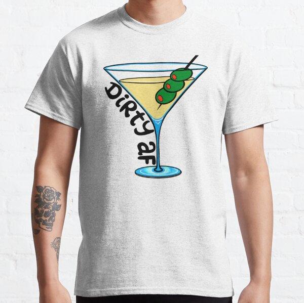 Dirty Martini Classic T-Shirt