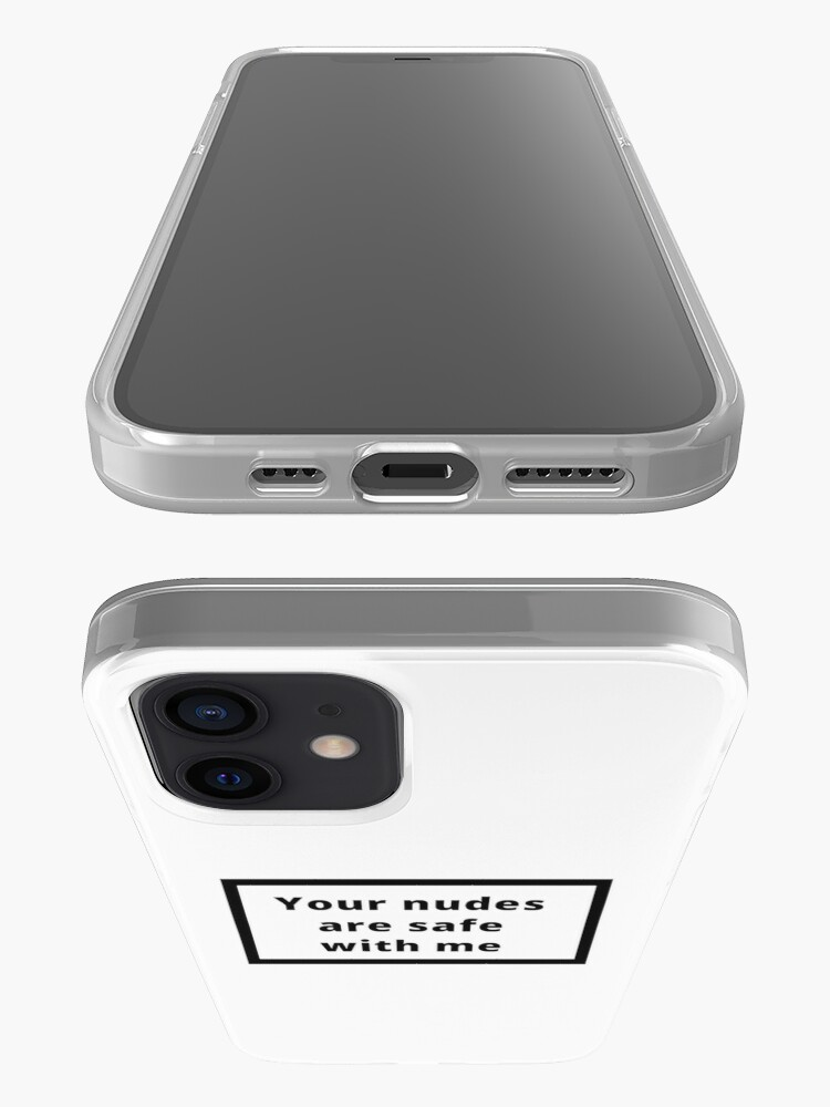Alternate view of your nudes are safe with me iPhone Case & Cover