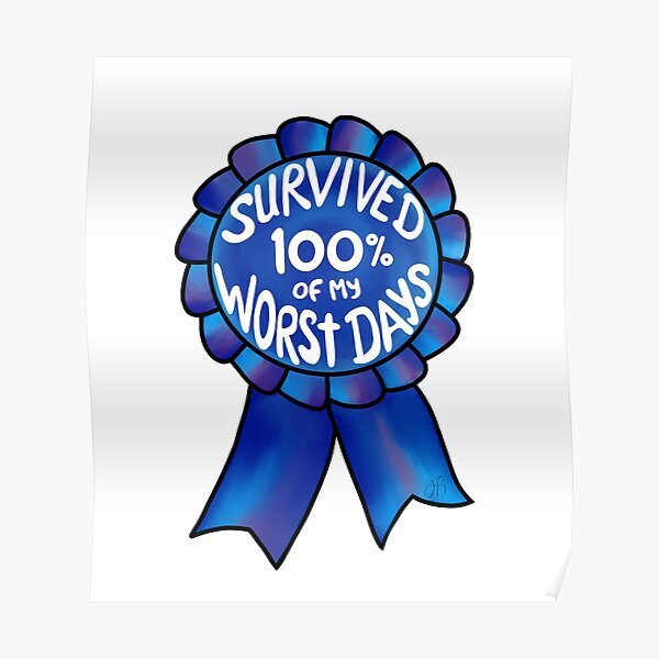 Survived 100% of My Worst Days Poster
