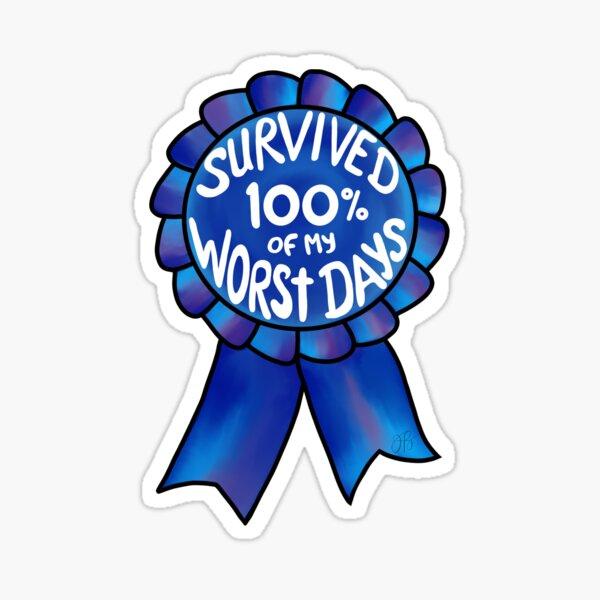 Survived 100% of My Worst Days Sticker