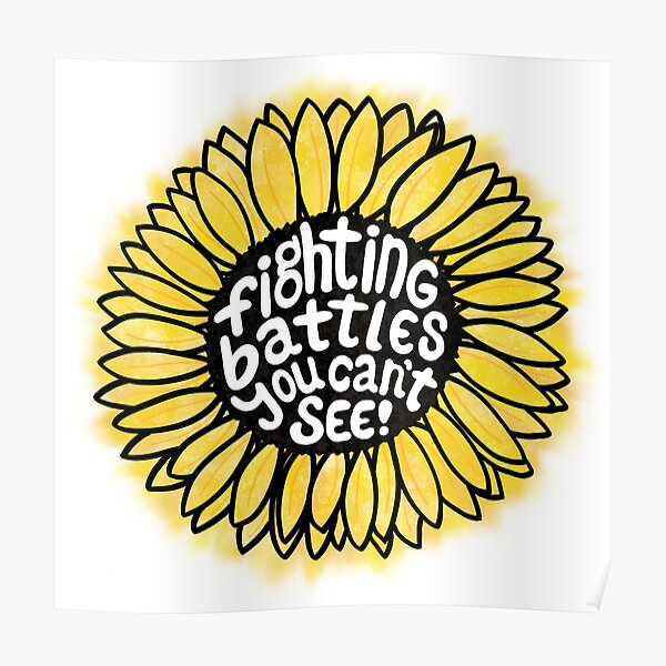 Sunflower - Fighting Battles You Can't See Poster
