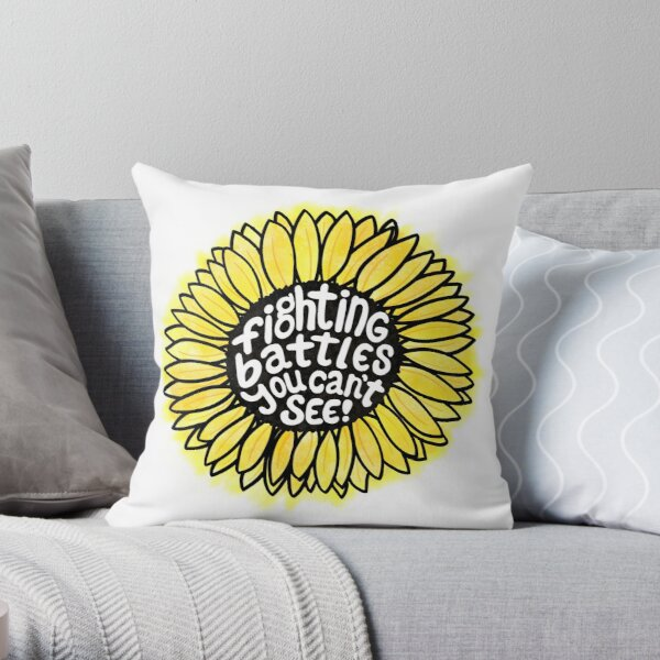 Sunflower - Fighting Battles You Can't See Throw Pillow