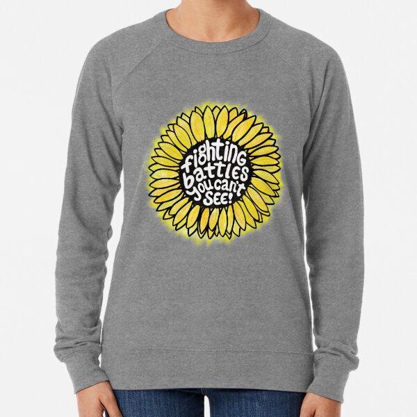 Sunflower - Fighting Battles You Can't See Lightweight Sweatshirt