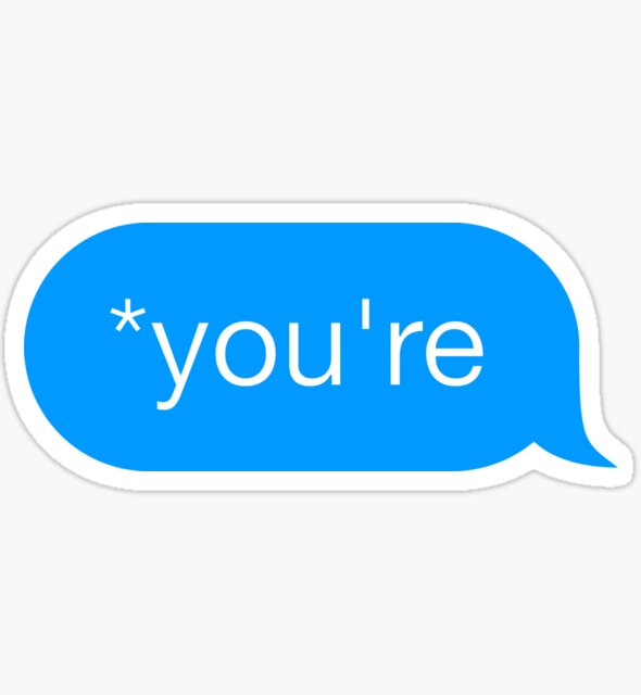 *You're - Chat Bubble Sticker
