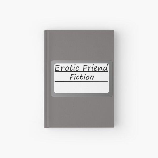 Erotic Friend Fiction Hardcover Journal