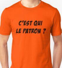 c'est qui le patron Unisex T-Shirt