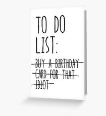 Buy a birthday card for that idiot Greeting Card