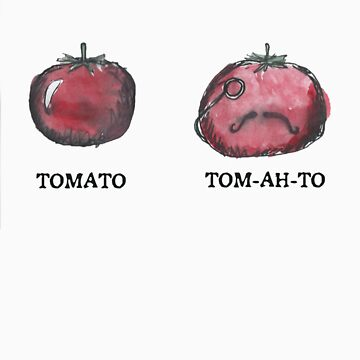 Tomato Tom-ah-to by fishie