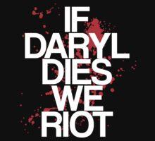 If Daryl Dies, We Riot   Unisex T-Shirt