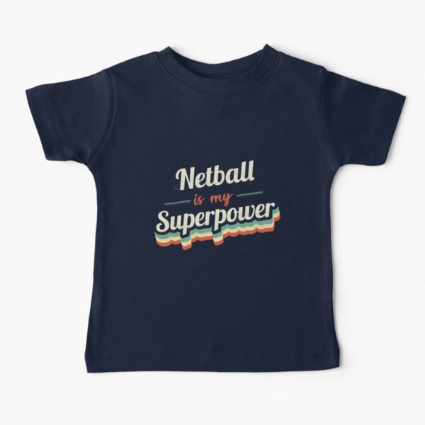 Netball is my Superpower  Baby T-Shirt