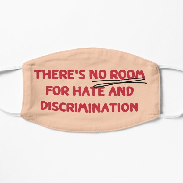 There is no room for hate and discrimination Mask