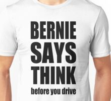 Bernie says... Unisex T-Shirt