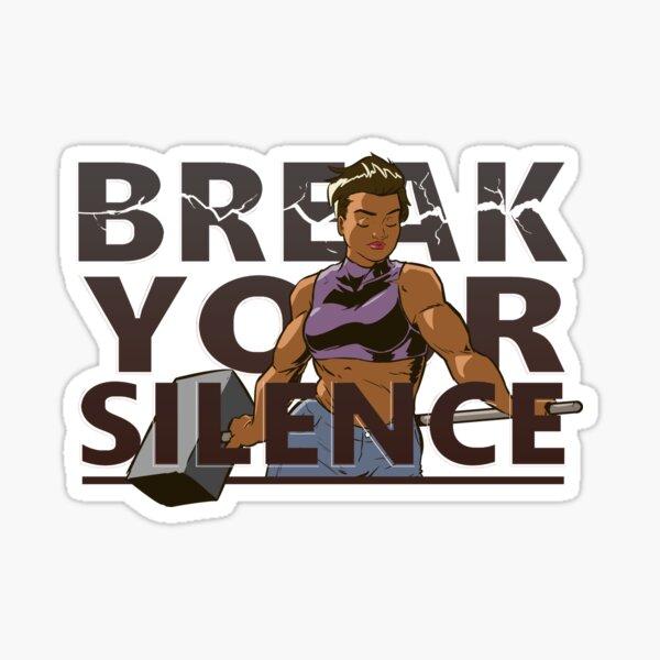 Break Your Silence Hammer Edition Sticker